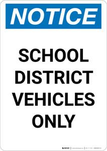 Notice: School District Vehicles Only Portrait