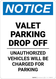 Notice: Valet Parking Drop Off - Unauthorized Vehicles Will be Charged Portrait