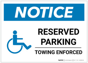 Notice: Reserved Parking - Towing Enforced with ADA Icon Landscape - Label