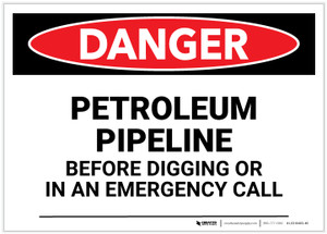 Danger: Petroleum Pipeline Call Before Digging Landscape - Label
