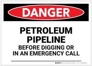 Danger: Petroleum Pipeline Call Before Digging Landscape - Label