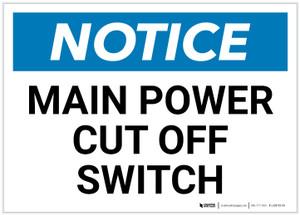 Notice: Main Power Cut Off Switch Landscape - Label