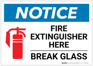 Notice: Fire Extinguisher Here - Break Glass Landscape - Label