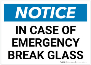 Notice: In Case Of Emergency Break Glass Landscape - Label