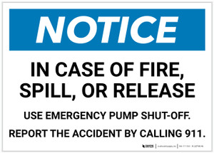 Notice: In Case of Fire/Spill/Release Use Pump Shut-off Landscape - Label
