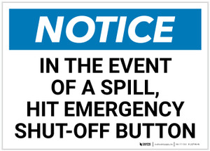 Notice: In The Event Of A Spill Hit Emergency Shut-Off Button Landscape - Label