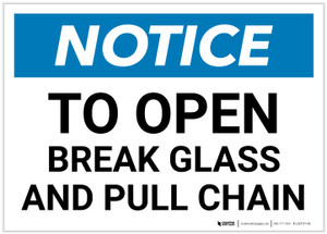 Notice: To Open Break Glass and Pull Chain Landscape - Label