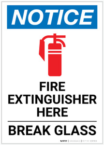 Notice: Fire Extinguisher Here Break Glass Portrait - Label