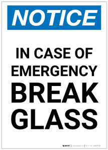 Notice: In Case Of Emergency Break Glass Portrait - Label