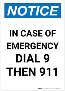 Notice: In Case Of Emergency Dial 9 Then 911 Portrait - Label