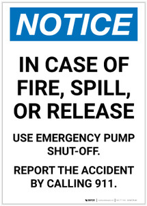 Notice: In Case of Fire/Spill/Release Use Pump Shut-off Portrait - Label