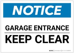 Notice: Garage Entrance - Keep Clear Landscape - Label
