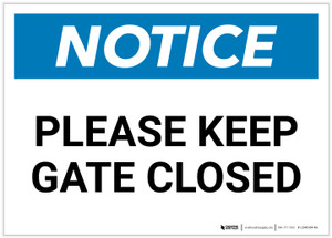 Notice: Please Keep Gate Closed Landscape - Label