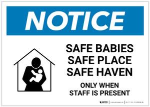Notice: Safe Babies/Safe Place/Safe Heaven - Only When Staff Is Present Landscape - Label