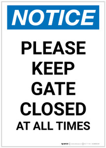 Notice: Please Keep Gate Closed At All Times Portrait - Label