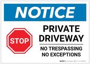 Notice: Private Driveway - No Trespassing/No Exceptions Landscape - Label
