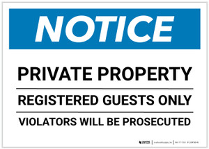 Notice: Private Property - Registered Guests Only - Violators Will Be Prosecuted Landscape - Label