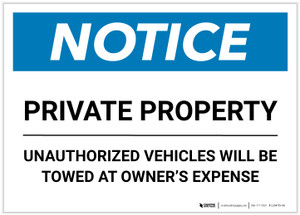 Notice: Private Property - Unauthorized Vehicles Will Be Towed At Owner Expense Landscape - Label