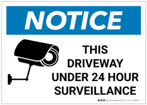 Notice: This Driveway Under 24 Hour Surveillance with Icon Landscape - Label