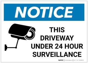 Notice: This Driveway Under 24 Hour Surveillance with Icon Landscape - Label