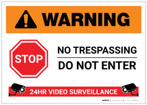 Warning: Stop - Do not Enter - 24 Hour Video Surveillance Landscape - Label
