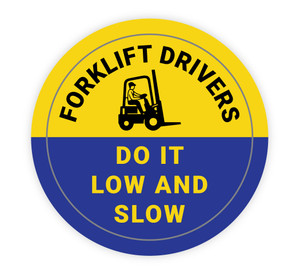 Forklift Drivers - Do it Low and Slow - Hard Hat Sticker