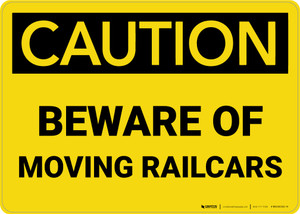 Caution: Beware Of Moving Railcars Landscape - Wall Sign