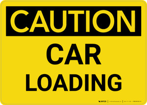 Caution: Car Loading Landscape - Wall Sign