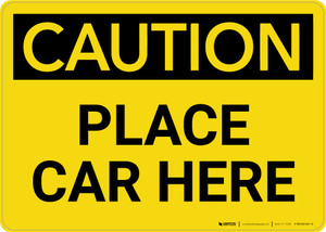 Caution: Place Car Here Landscape - Wall Sign