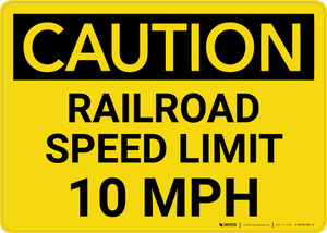 Caution: Railroad Speed Limit 10 MPH Landscape - Wall Sign