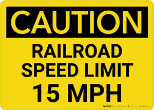 Caution: Railroad Speed Limit 15 MPH Landscape - Wall Sign