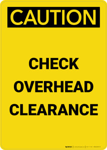 Caution: Check Overhead Clearance Portrait - Wall Sign