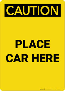 Caution: Place Car Here Portrait - Wall Sign