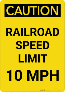 Caution: Railroad Speed Limit 10 MPH Portrait - Wall Sign