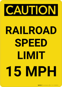 Caution: Railroad Speed Limit 15 MPH Portrait - Wall Sign