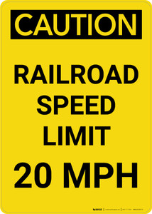 Caution: Railroad Speed Limit 20 MPH Portrait - Wall Sign