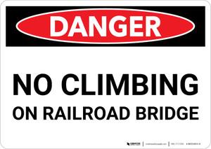 Danger: No Climbing on Railroad Bridge Landscape - Wall Sign
