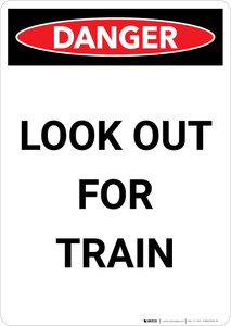 Danger: Look Out For Train Portrait - Wall Sign