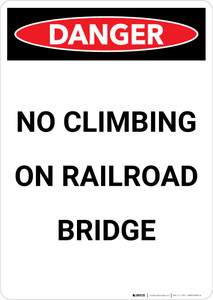 Danger: No Climbing on Railroad Bridge Portrait - Wall Sign