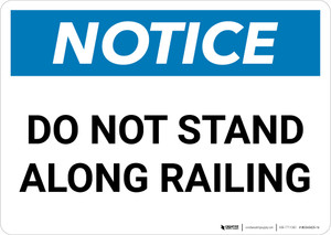 Notice: Do Not Stand Along Railing Landscape - Wall Sign