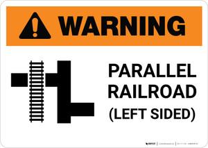 Warning: Parallel Railroad Left Side ANSI Landscape - Wall Sign