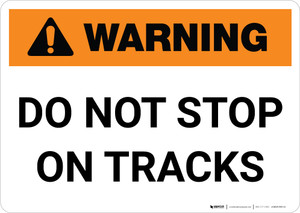 Warning: Do Not Block Crossing - Leave Clear ANSI Landscape - Wall Sign