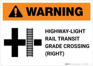 Warning: Highway-Light Rail Transit Grade Crossing Right ANSI Landscape - Wall Sign
