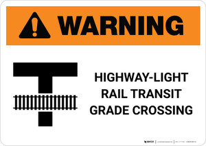Warning: Highway-Light Rail Transit Grade Crossing T-Cross ANSI Landscape - Wall Sign