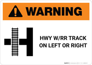 Warning: Highway W/RR Track on Left or Right ANSI Landscape - Wall Sign
