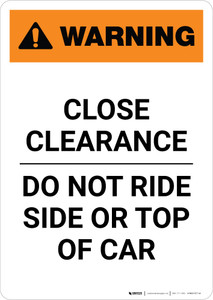 Warning: Close Clearance - Do Not Ride Side or Top of Car ANSI Portrait - Wall Sign