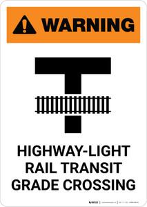 Warning: Highway-Light Rail Transit Grade Crossing T-Cross ANSI Portrait - Wall Sign
