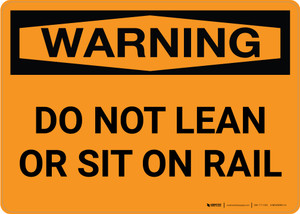 Warning: Do Not Lean Or Sit On Rail Landscape - Wall Sign