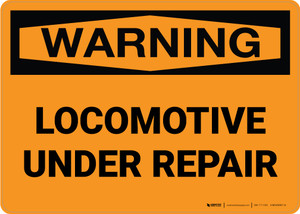Warning: Locomotive Under Repair Landscape - Wall Sign