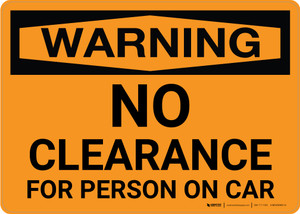 Warning: No Clearance For Person On Car Landscape - Wall Sign